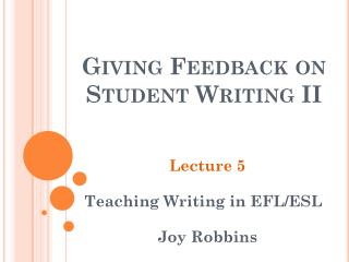 Giving Feedback on Student Writing II