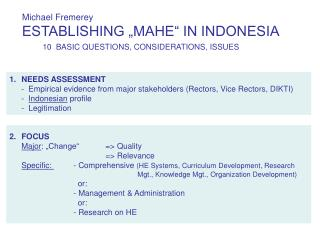 "Michael Fremerey ESTABLISHING ""MAHE"" IN INDONESIA 10  BASIC QUESTIONS, CONSIDERATIONS, ISSUES"