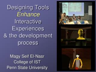 Designing Tools  Enhance Interactive  Experiences & the development process