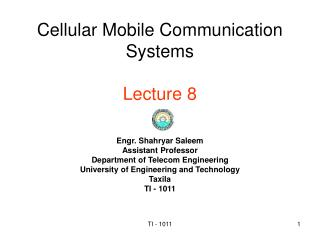 Cellular Mobile Communication Systems Lecture 8