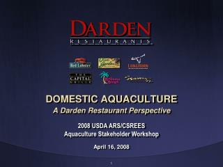 DOMESTIC AQUACULTURE A Darden Restaurant Perspective