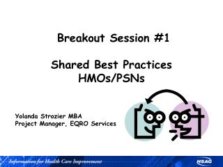 Breakout Session #1  Shared Best Practices HMOs/PSNs