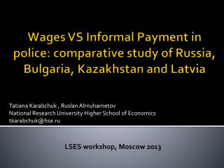 Wages VS Informal Payment in police: comparative study of Russia, Bulgaria, Kazakhstan and Latvia