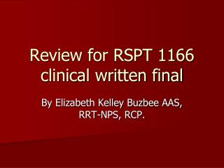 Review for RSPT 1166 clinical written final
