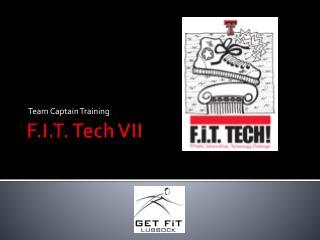 F.I.T. Tech VII