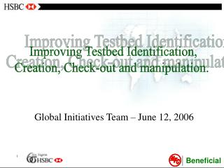 Improving Testbed Identification,  Creation, Check-out and manipulation.
