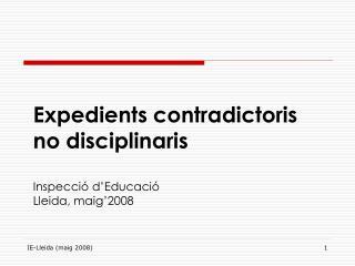 Expedients contradictoris no disciplinaris Inspecció d'Educació Lleida, maig'2008
