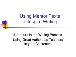 Using Mentor Texts  to Inspire Writing