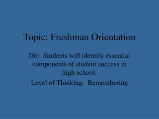 Topic: Freshman Orientation