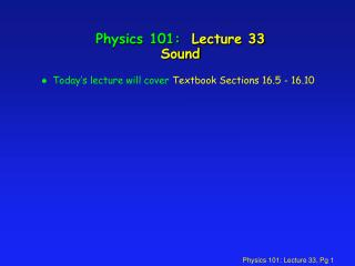 Physics 101:  Lecture 33 Sound