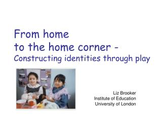 From home  to the home corner - Constructing identities through play