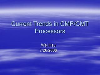 Current Trends in CMP/CMT Processors