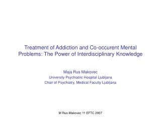 Treatment of Addiction and Co-occurent Mental Problems: The Power of Interdisciplinary Knowledge