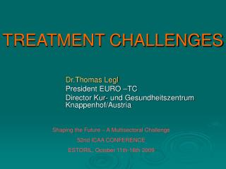 TREATMENT CHALLENGES