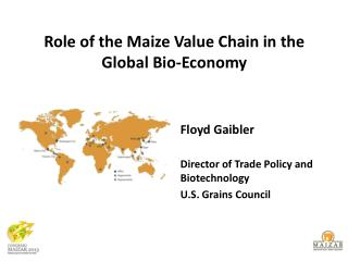 Role of the Maize Value Chain in the  Global  Bio-Economy