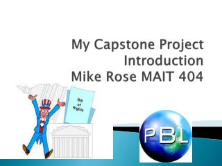 My Capstone Project Introduction Mike Rose MAIT 404