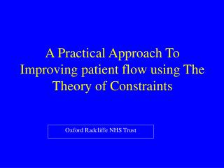 A Practical Approach To Improving patient flow using The Theory of Constraints