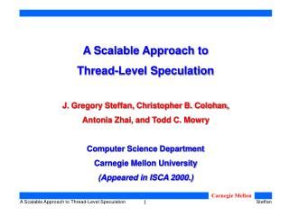 A Scalable Approach to  Thread-Level Speculation J. Gregory Steffan, Christopher B. Colohan,