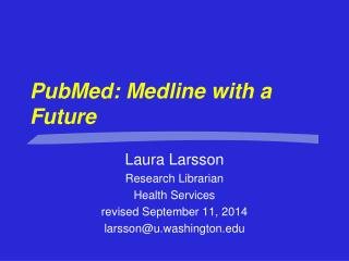 PubMed: Medline with a Future