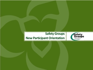 Safety Groups New Participant Orientation