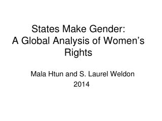 States Make Gender:   A Global Analysis of Women ' s Rights