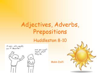 Adjectives, Adverbs,  Prepositions
