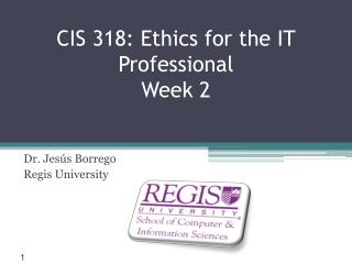 CIS 318:  Ethics for the IT Professional Week 2