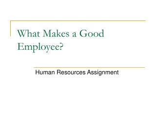What Makes a Good Employee?