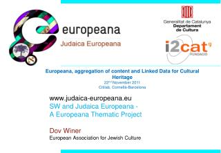 Europeana, aggregation of content and Linked Data for Cultural Heritage 22 nd  November 2011