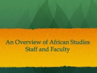 An Overview of African Studies Staff and Faculty