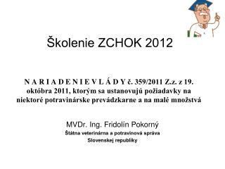 MVDr. Ing. Fridolín Pokorný Štátna veterinárna a potravinová správa  Slovenskej republiky