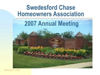 Swedesford Chase Homeowners Association  2007 Annual Meeting