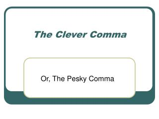 The Clever Comma