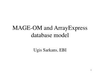 MAGE-OM and ArrayExpress database model