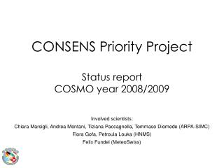 CONSENS Priority Project Status report  COSMO year 2008/2009