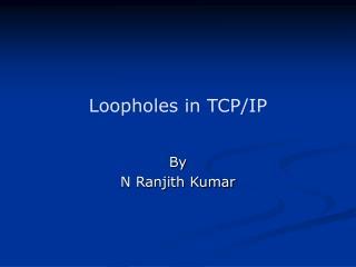 Loopholes in TCP/IP