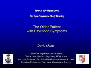 David Mamo Consultant Psychiatrist, MCH, Malta Clinical Lead, Geriatric Psychiatry, MCH, Malta