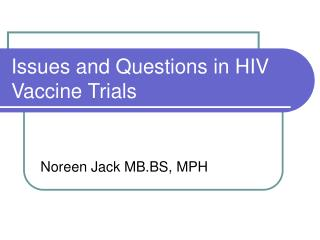Issues and Questions in HIV Vaccine Trials