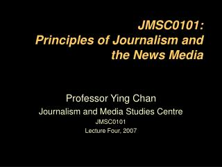 JMSC0101: Principles of Journalism and the News Media