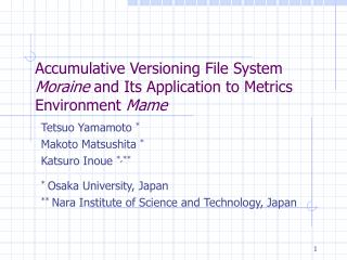 Accumulative Versioning File System  Moraine  and Its Application to Metrics Environment  Mame