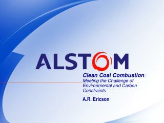 Clean Coal Combustion : Meeting the Challenge of Environmental and Carbon Constraints