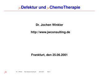 jw Defektur und  jw ChemoTherapie
