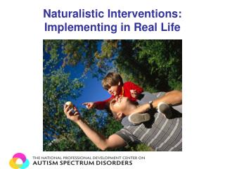 Naturalistic Interventions: Implementing in Real Life