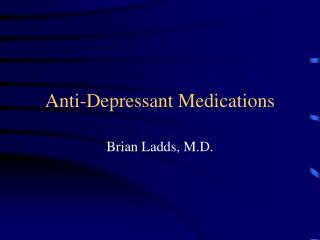 Anti-Depressant Medications