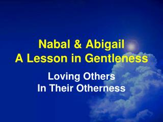 Nabal & Abigail   A Lesson in Gentleness