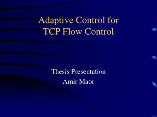 Adaptive Control for  TCP Flow Control
