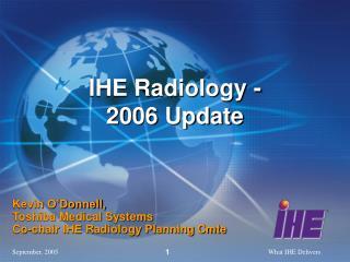 IHE Radiology - 2006 Update