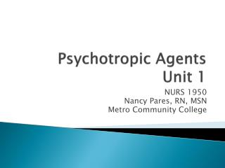 Psychotropic Agents Unit 1