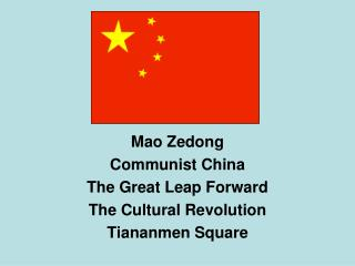 Mao Zedong Communist China The Great Leap Forward The Cultural Revolution Tiananmen Square