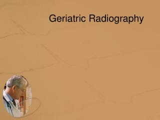 Geriatric Radiography